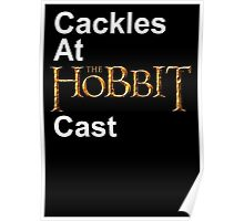 Cackles at the Hobbit Cast (black card) Poster