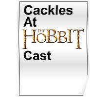 Cackles at the Hobbit Cast (white card) Poster