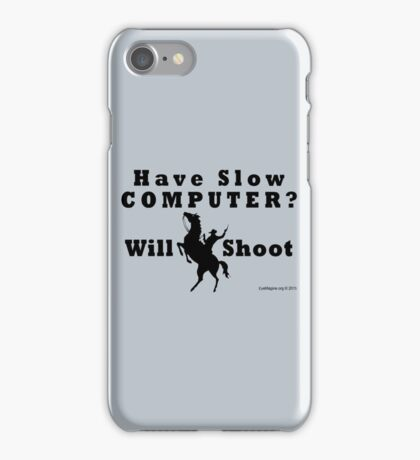 Have Slow Computer? Will Shoot iPhone Case/Skin