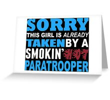 Sorry This Girl Is Already Taken By A Smokin Hot Paratrooper - TShirts & Hoodies Greeting Card