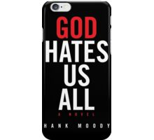 God Hates Us All iPhone Case/Skin
