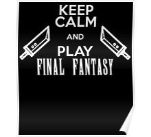 keep calm and play final fantasy Poster