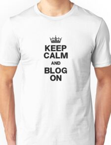Keep Calm Blog On Unisex T-Shirt