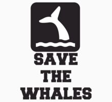 Save The Whales, Icon, Quote by tshirtdesign
