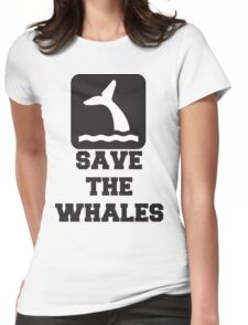 Save The Whales, Icon, Quote Womens Fitted T-Shirt