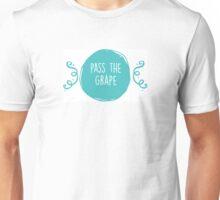 pass the grape Unisex T-Shirt