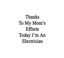 Thanks To My Mom's Efforts Today I'm An Electrician  by supernova23