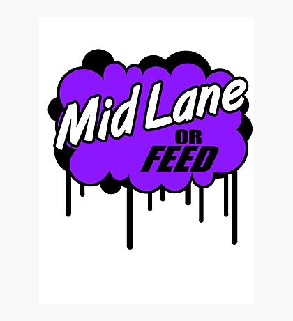 League of Legends: Mid Lane or Feed Photographic Print