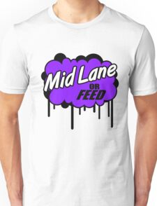 League of Legends: Mid Lane or Feed Unisex T-Shirt