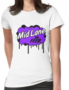 League of Legends: Mid Lane or Feed Womens Fitted T-Shirt