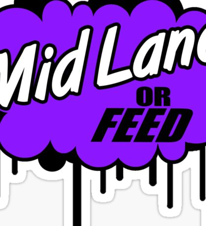 League of Legends: Mid Lane or Feed Sticker