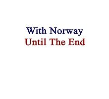 With Norway Until The End  by supernova23