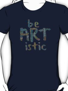 be ARTistic II T-Shirt