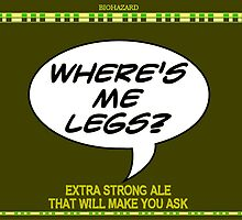 Where's Me Legs? Beer. by kerchow