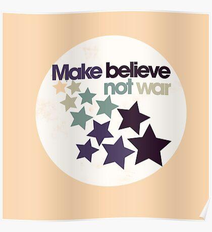 Make believe not war Poster