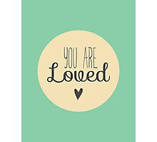 You Are Loved - Teal Photographic Print