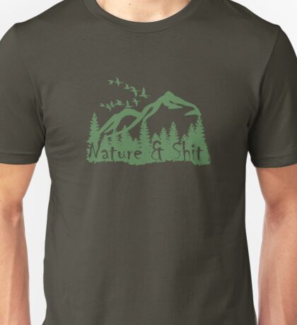 Nature and shit  Unisex T-Shirt