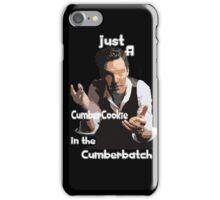 Are you a CumberCookie? iPhone Case/Skin