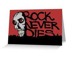 Rock never dies Greeting Card
