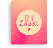 You Are Loved - Pink Fade Canvas Print