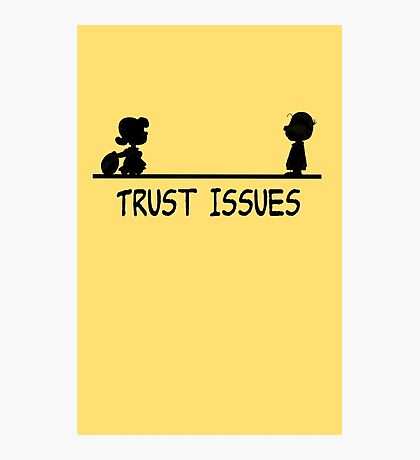Trust Issues Photographic Print