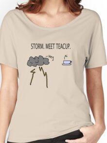 Storm. Meet Teacup. Women's Relaxed Fit T-Shirt