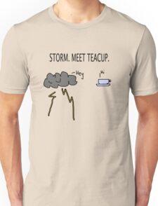 Storm. Meet Teacup. Unisex T-Shirt