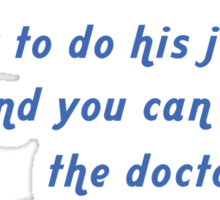 """""""Tell this Private Investigator how to do his job... and you can tell the doctor the last thing you remember"""" Collection #720181 Sticker"""