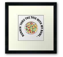 RUNNIN' THRU THE TRIX Framed Print
