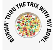 RUNNIN' THRU THE TRIX Photographic Print