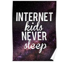 Internet Kids Never Sleep Poster Poster