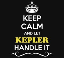 Keep Calm and Let KEPLER Handle it by gregwelch