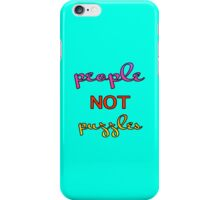 People Not Puzzles – (text) iPhone Case/Skin