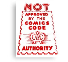 NOT Approved by the Comics Code Authority Canvas Print