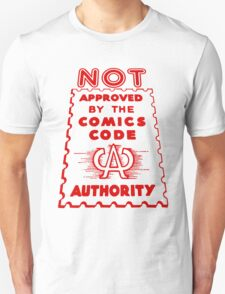 NOT Approved by the Comics Code Authority T-Shirt