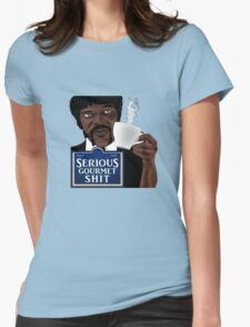 Serious Gourmet Shit Womens Fitted T-Shirt