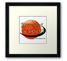 BASKETBALL SEASON Framed Print