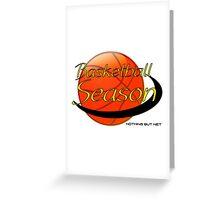 BASKETBALL SEASON Greeting Card