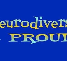 Neurodiverse & PROUD! – 2 by alannarwhitney