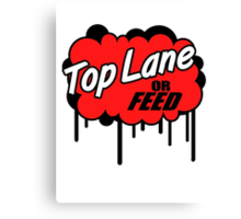League of Legends: Top Lane or Feed Canvas Print