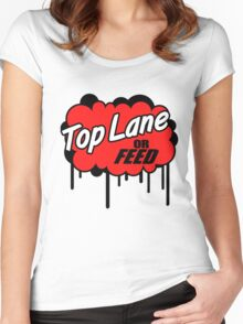 League of Legends: Top Lane or Feed Women's Fitted Scoop T-Shirt