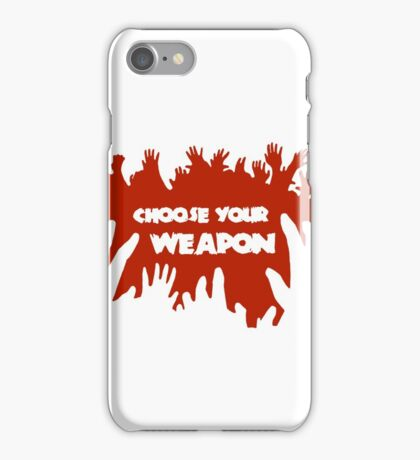 Choose Your Weapon Zombie Shirt iPhone Case/Skin