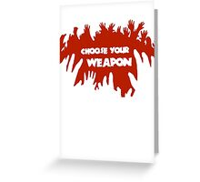 Choose Your Weapon Zombie Shirt Greeting Card