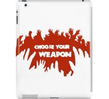 Choose Your Weapon Zombie Shirt iPad Case/Skin