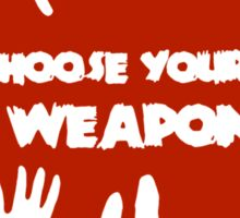 Choose Your Weapon Zombie Shirt Sticker