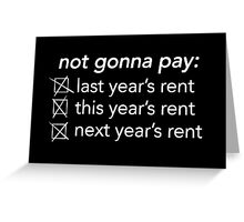 Rent (Musical) - Not Gonna Pay Greeting Card