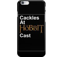Cackles at the Hobbit Cast (black card) iPhone Case/Skin