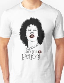 Anticipation! Unisex T-Shirt
