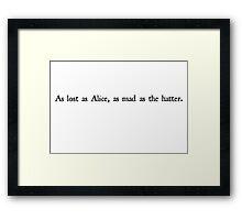 As Lost As Alice in black Framed Print