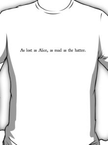 As Lost As Alice in black T-Shirt